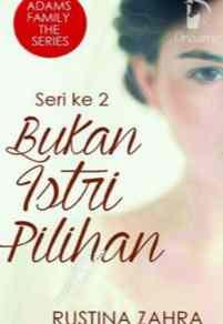 Novel Bukan Istri Pilihan Karya Rustina Zahra Full Episode