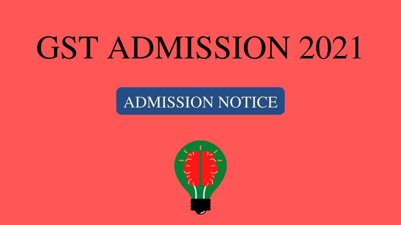gst admission circular, gst admission result, gst seat plan, gst selection list, gst admit card