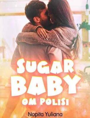Novel Sugar Baby Om Polisi Karya Nopita Yuliana Full Episode