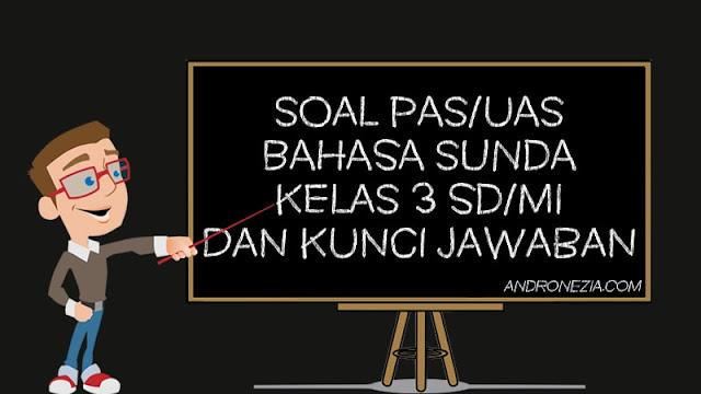 Soal PAS/UAS Bahasa Sunda Kelas 3 SD/MI Semester 1 Tahun 2021