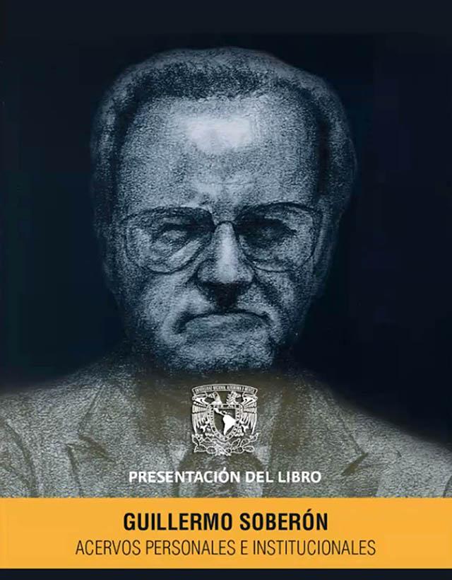 """Presentan el segundo libro del exrector de la UNAM """"Guillermo Soberón. Acervos Personales e Institucionales"""""""