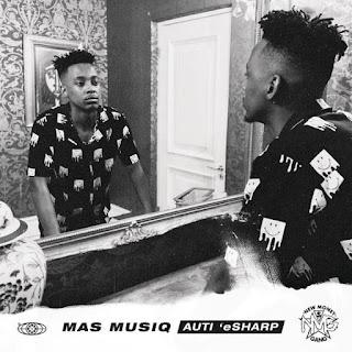 Mas Musiq - Auti 'eSharp (Álbum) [Exclusivo 2021] (Download MP3)