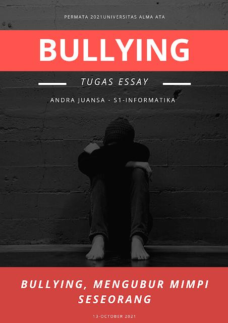 """Contoh Essay Tema Bullying""""Bullying, Mengubur Mimpi Seseorang"""""""