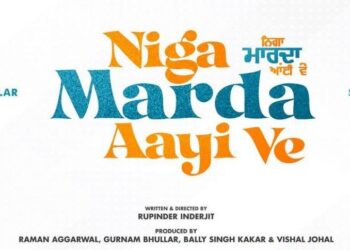 Sidhu Moose Wala, Sweetaj Brar, Sameep Ranaut Punjabi Movie 2022 film Niga Marda Aayi Ve Wiki, Poster, Release date, Songs list