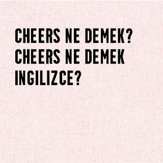 Cheers Ne Demek? Cheers Ne Demek İngilizce? Cheers Ne Demek EKŞİ? Cheers Nedir?