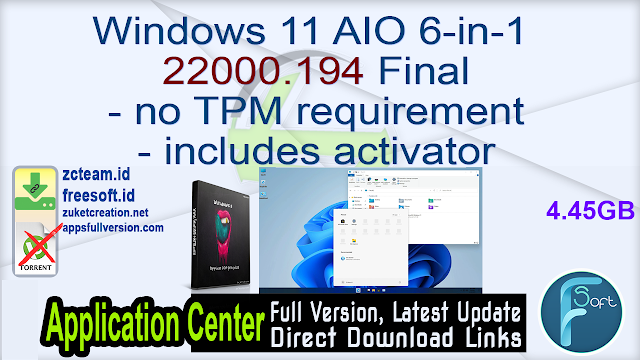 Windows 11 AIO 6-in-1 22000.194 Final – no TPM requirement – includes activator