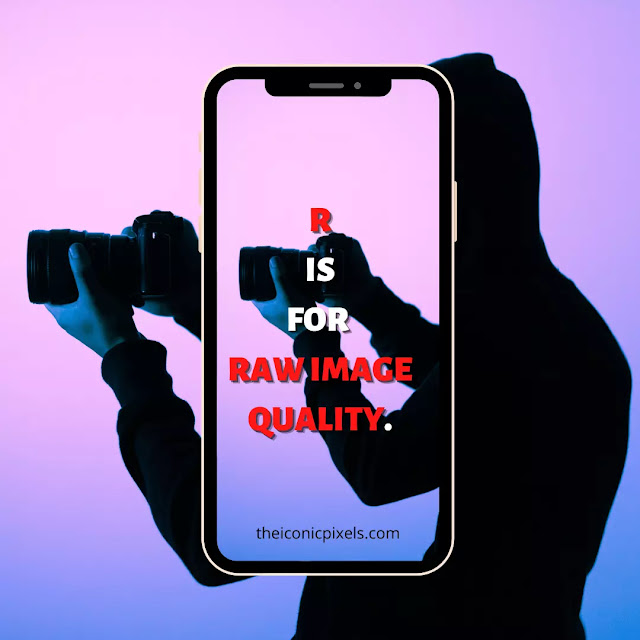 R is for... Raw image quality