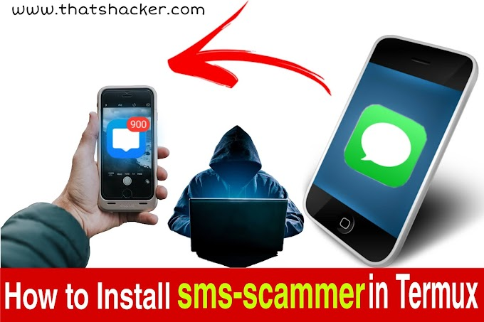 How to install sms-scammer in Termux ।। Send SMS and Message Using Termux - thatshacker