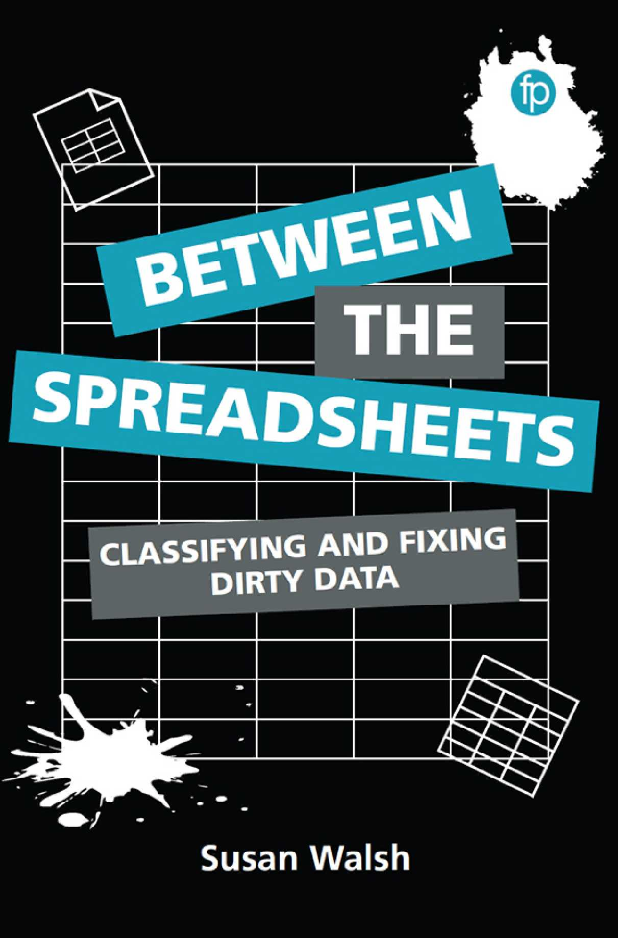 Between the Spreadsheets: Classifying and Fixing Dirty Data