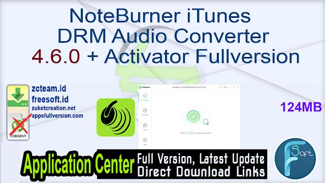 NoteBurner iTunes DRM Audio Converter 4.6.0 + Activator Fullversion