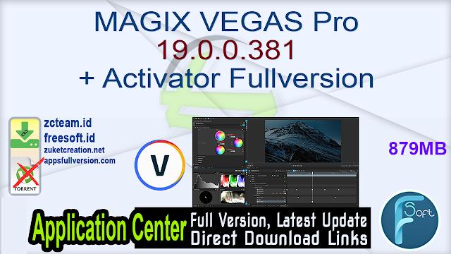 MAGIX VEGAS Pro 19.0.0.381 + Activator Fullversion