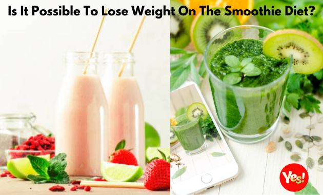 Is It Possible To Lose Weight On The Smoothie Diet?