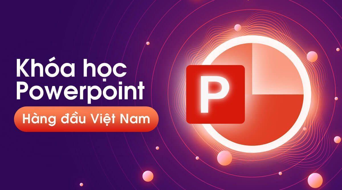 Chia sẻ miễn phí khóa học Online thiết kế Slide Powerpoint số 1 Việt Nam 2021
