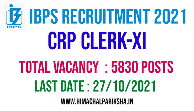 IBPS CRP CLERK-XI  ONLINE FORMS 2021   IBPS RECRUITMENT 2021   HIMACHAL  PARIKSHA