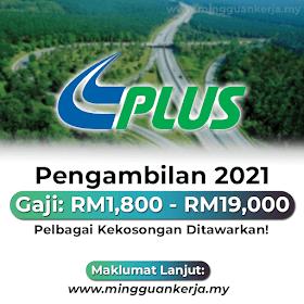 Jawatan Kosong Plus Berhad ~ Gaji RM1,800 - RM19,000 / Pelbagai Kekosongan Ditawarkan!