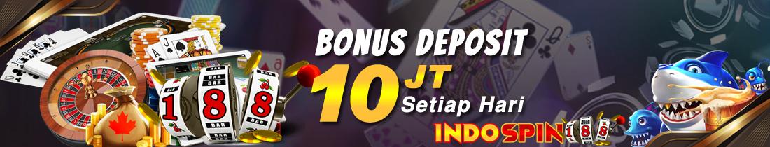 BONUS  DEPOSIT 10 JUTA SETIAP HARI
