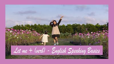 Let me + (verb) - English Speaking Basics