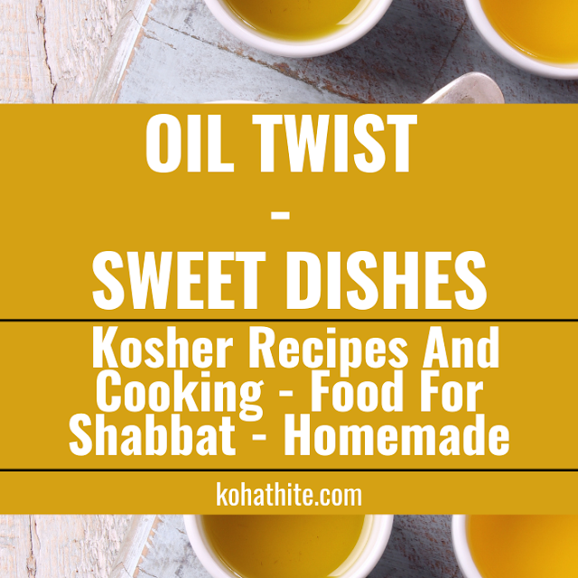 Oil Twist - Sweet Dishes - Kosher Recipes And Cooking - Food For Shabbat - Homemade