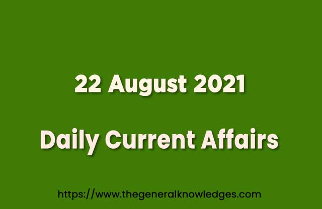 22 August 2021 Current Affairs Question and Answer in Hindi