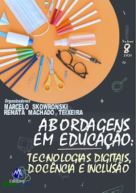 Abordagens em Educação: Tecnologias Digitais, Docência e Inclusão - Volume 8