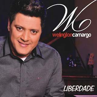Baixar Música Gospel Liberdade - Welington Camargo Mp3