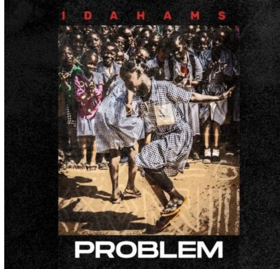 """Idahams – """"Problem"""""""