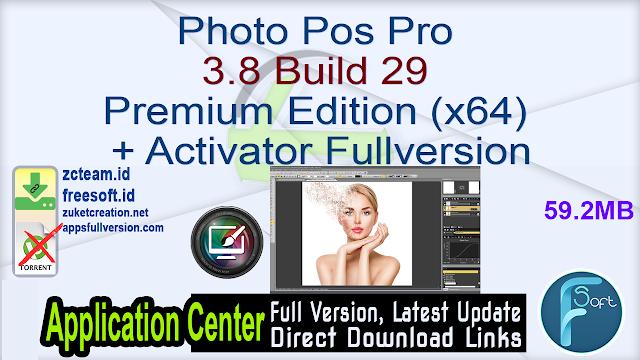 Photo Pos Pro 3.8 Build 29 Premium Edition (x64) + Activator Fullversion