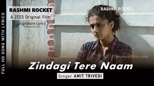 Zindagi Tere Naam Lyrics - Amit Trivedi   Rashmi Rocket   Taapsee Pannu