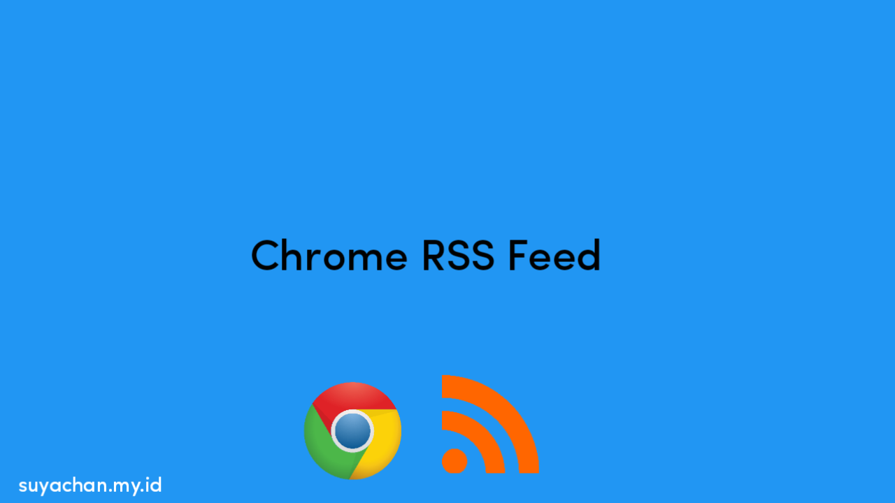 Gunakan Chrome sebagai Pembaca Feed RSS Anda