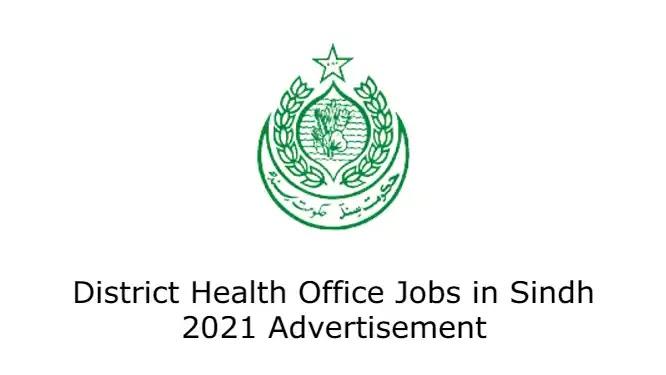 District Health Office Jobs in Sindh 2021 Advertisement