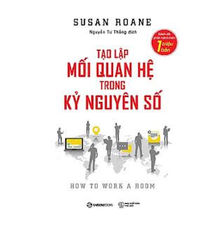 Tạo lập mối quan hệ trong kỷ nguyên số (How to Work a Room) - Tác giả: Susan RoAne ebook PDF EPUB AWZ3 PRC MOBI