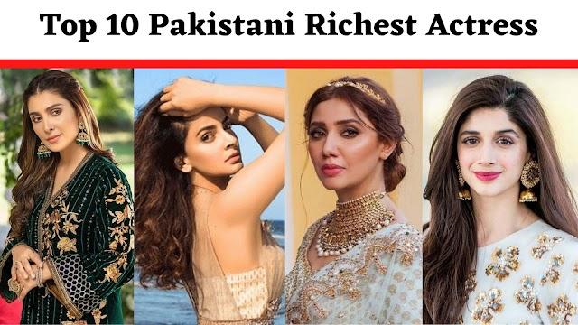 Top 10 Pakistani Richest Actress - Highest Paid Pakistani Actress