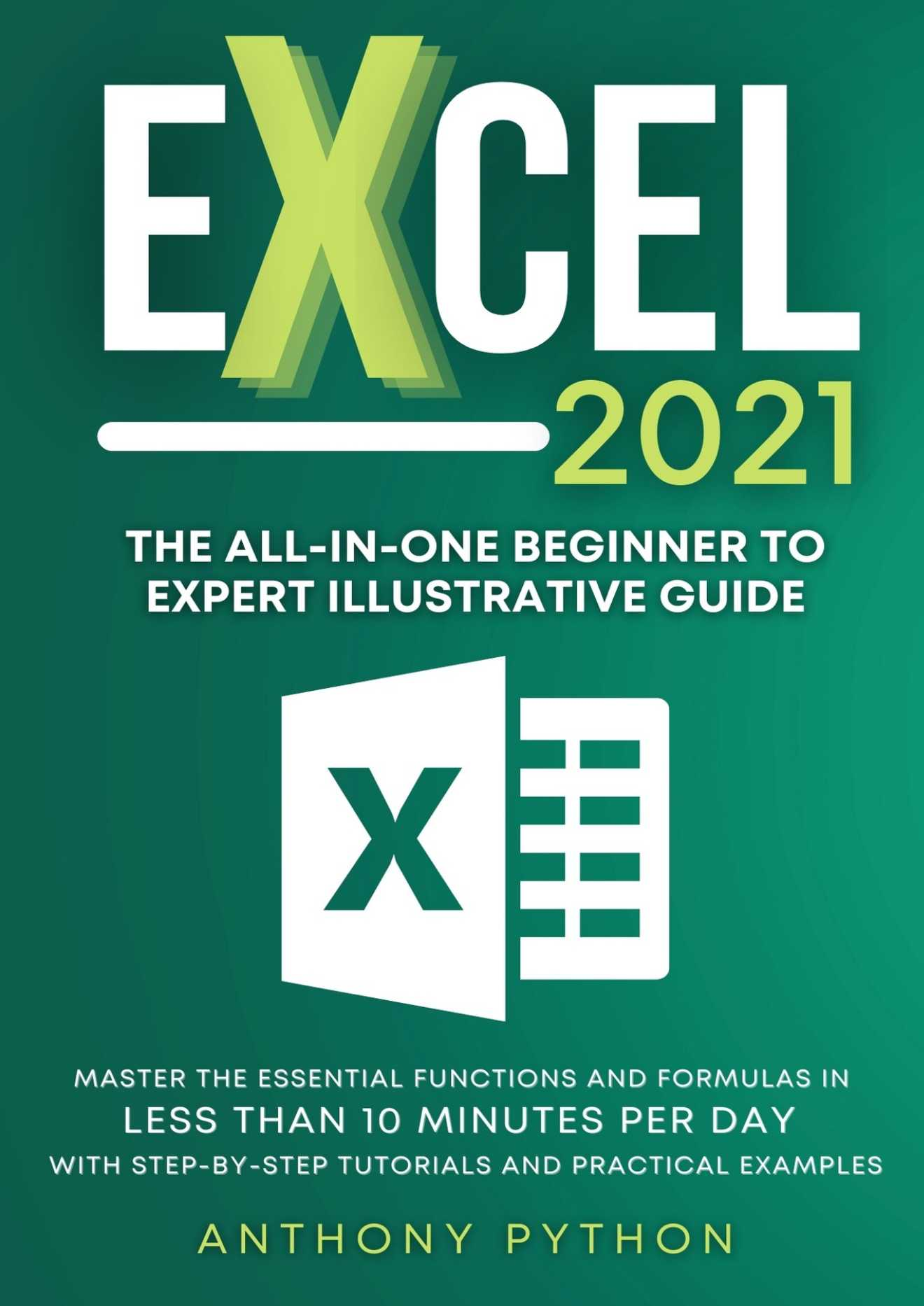 Excel 2021: The All-in-One Beginner to Expert Illustrative Guide