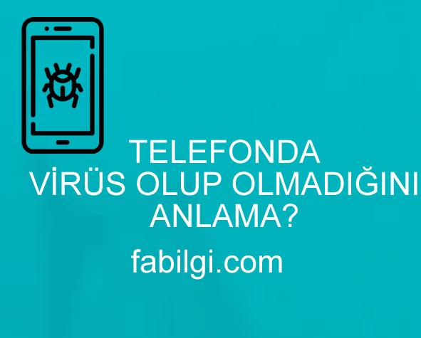 Telefonda Virüs Olup Olmadığını Anlama Temizleme Uygulaması