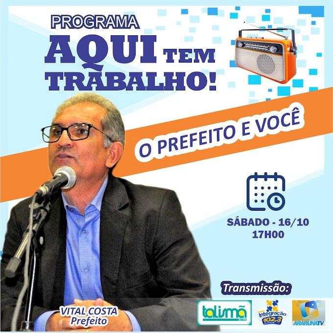 Programa aqui tem trabalho com o Prefeito de Araruna, Vital Costa, 16/10/2021
