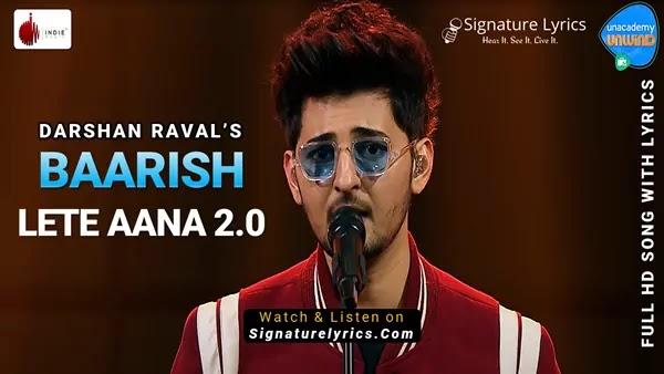 Baarish Lete Aana 2.0 Lyrics - Darshan Raval | Unacademy Unwind