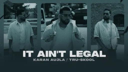 It Ain't Legal Lyrics | Karan Aujla | Gurlez Akhtar