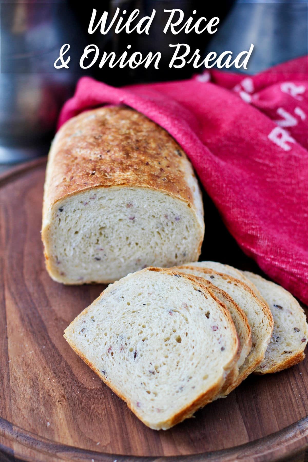 Wild Rice and Onion Bread.