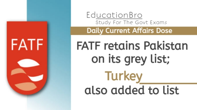 FATF retains Pakistan on its grey list; Turkey also added to list   Daily Current Affairs Dose