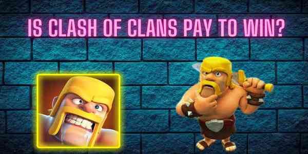 is_clash_of_clans_pay_to_win