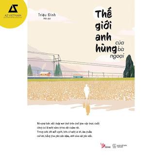 Sách - Thế Giới Anh Hùng Của Bà Ngoại ebook PDF EPUB AWZ3 PRC MOBI