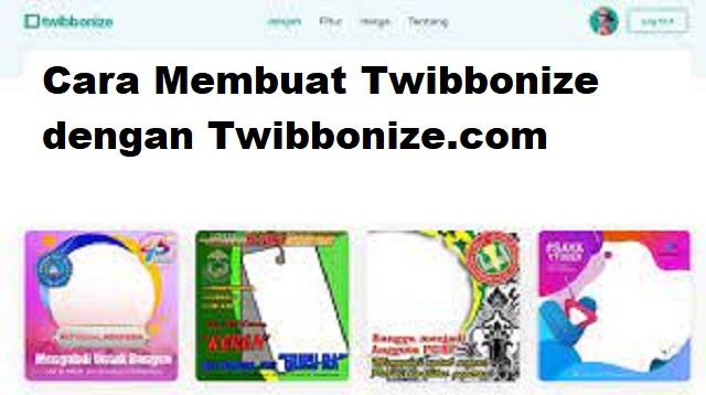 Cara Membuat Twibbonize