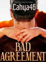 Novel Bad Agreement Karya Cahya46 Full Episode