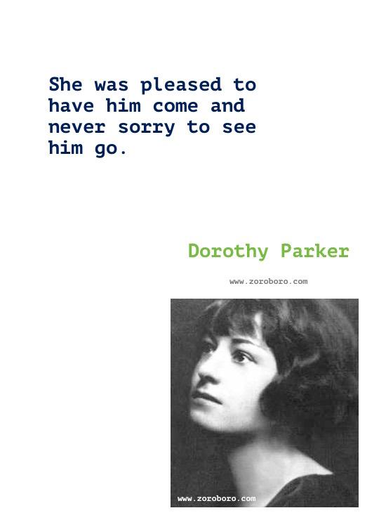 Dorothy Parker Quotes, Dorothy Parker Poems, Dorothy Parker Poetry, Dorothy Parker Writings. Dorothy Parker