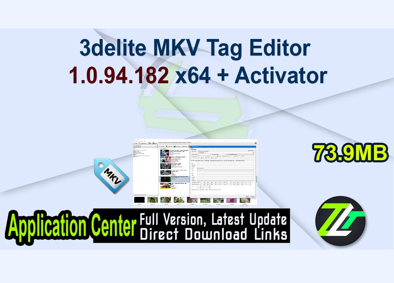 3delite MKV Tag Editor 1.0.94.182 x64 + Activator