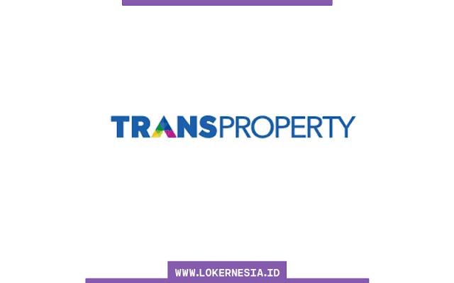 Lowongan Kerja Trans Property Oktober 2021