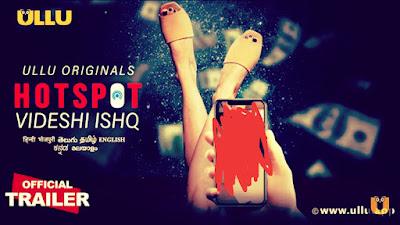 Videshi Ishq Hotspot Ullu Web Series