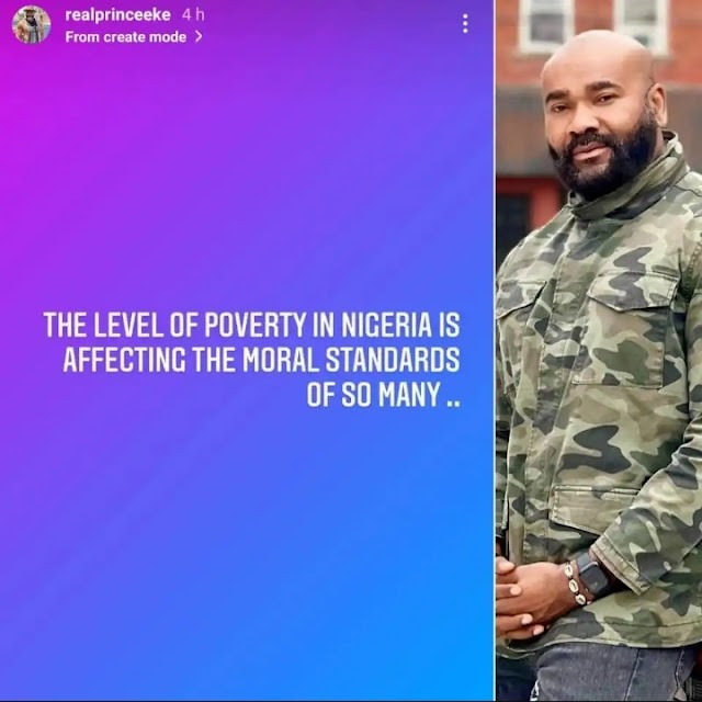 Poverty in Nigeria is affecting the moral standards of so many - Actor Prince Eke writes
