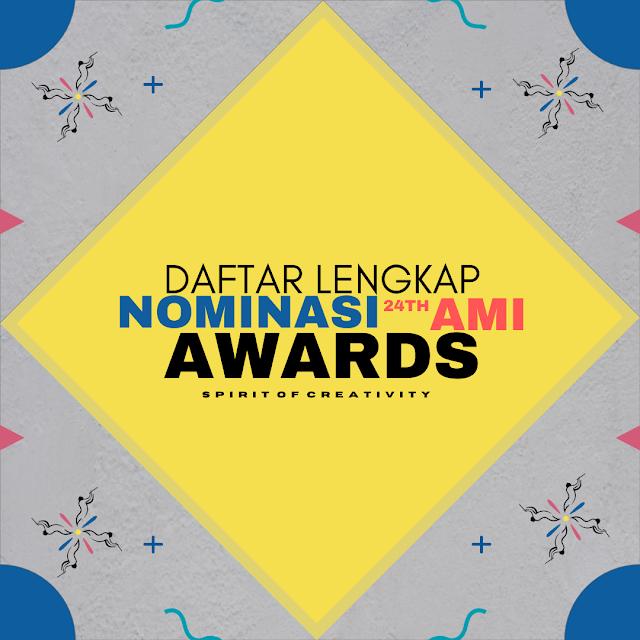 Ami Awards Ke-24 Secara Resmi Umumkan para nominator dari 55 Kategori