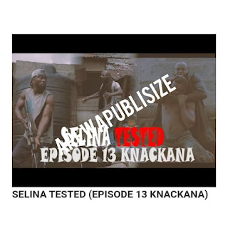 [Movie series] Download full episode 13 of Selina Tested (Knackana) #Arewapublisize